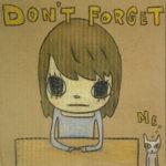 奈良美智「Don't forget Me」ガッシュ32×32cm